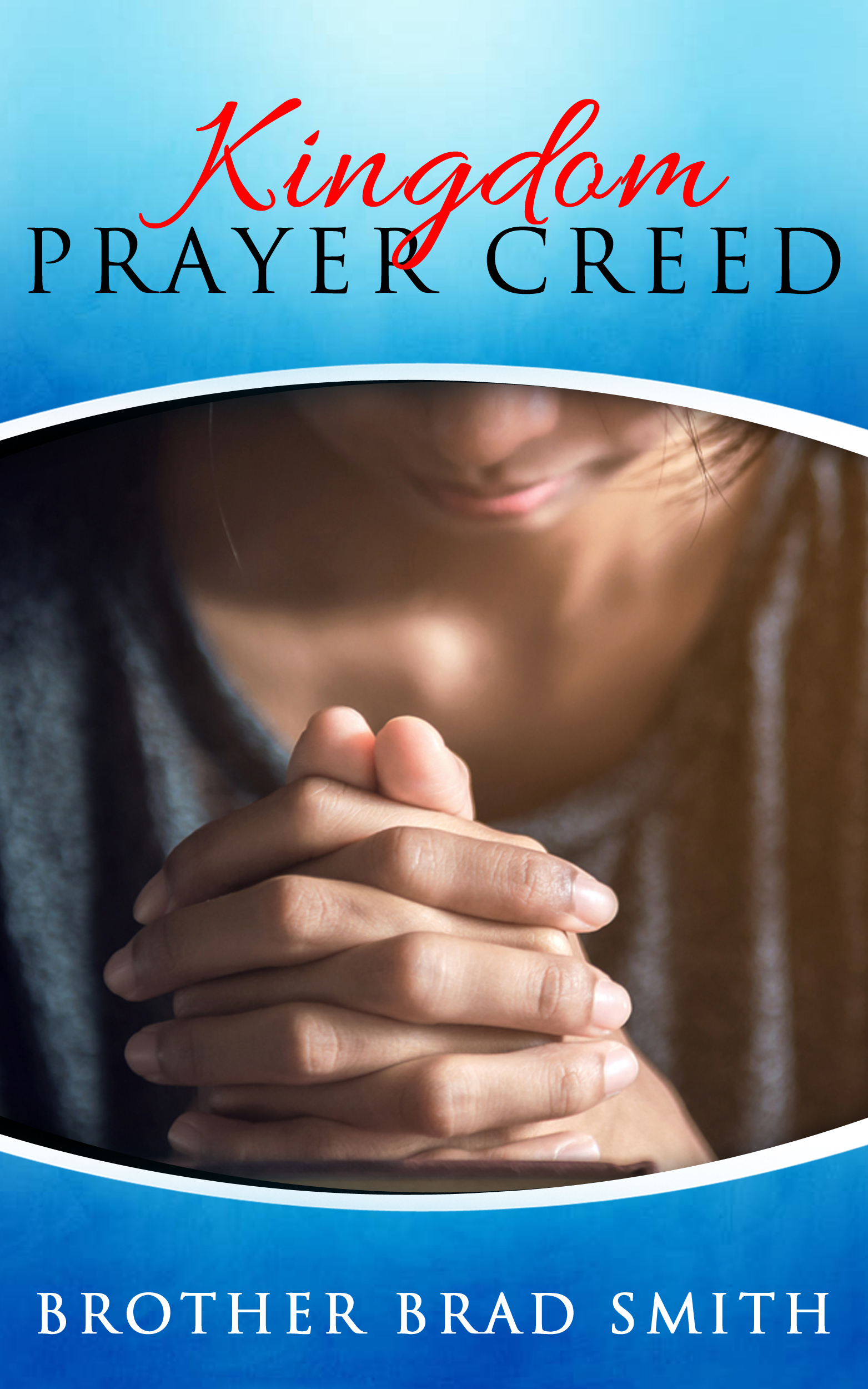 Kingdom Prayer Creed
