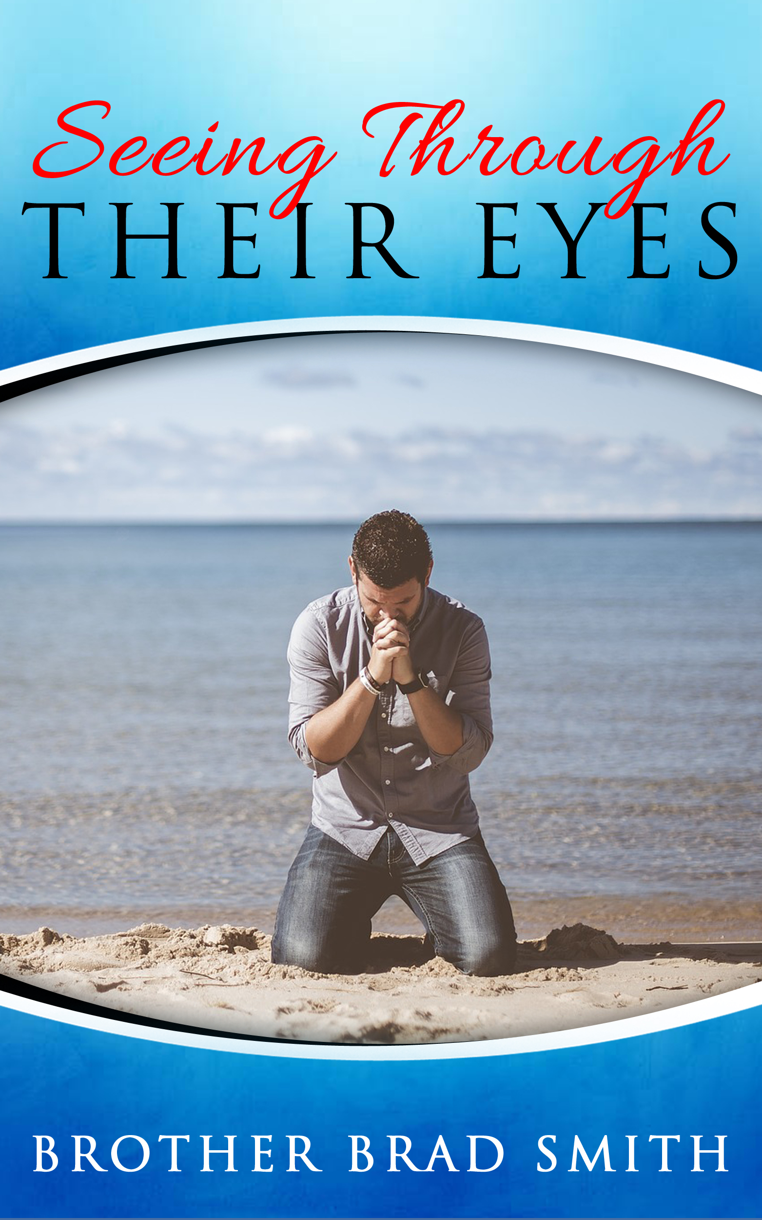 Seeing through their eyes, Brother Brad Smith